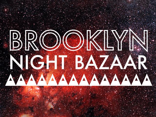 """NYで週末の夜だけOpenするナイトバザー""""Brooklyn Night Bazaar"""""""
