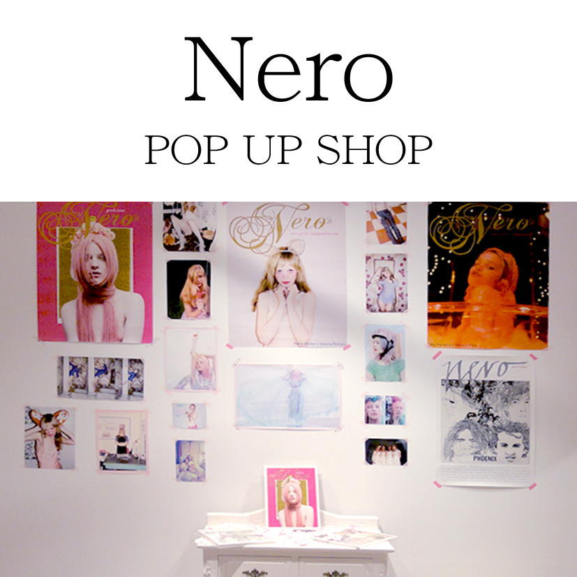 Nero POP UP SHOP!!!