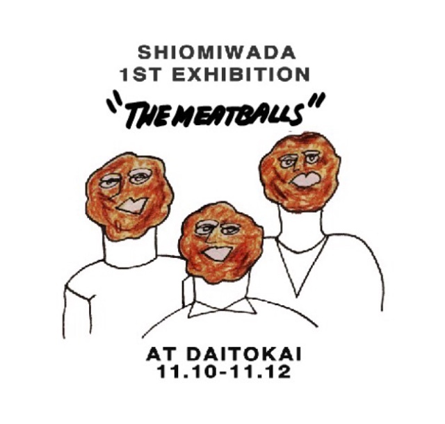 "この土日にマストで行くべき #ArtExhibition ♡ ""THE MEATBALLS"" by #SHIOMIWADA"