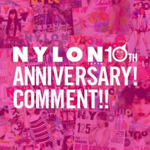 NYLON JAPAN 10TH ANNIVERSARY! thank you all, huge love xxx