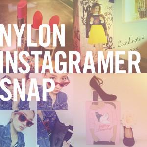 NYLON INSTAGRAMER SNAP ~ インスタ写真を送ってNYLON誌面を一緒に作ろう!~