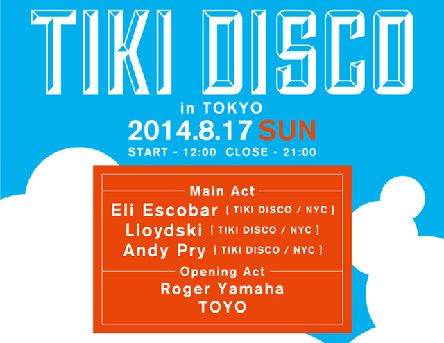 TIKI DISCOでNYのリアルなエレクトロミュージックを体感せよ!