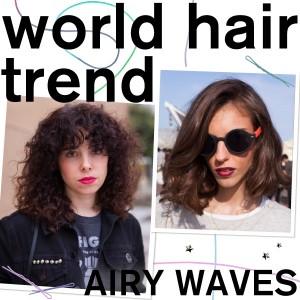 WORLD HAIR TREND|ふんわりウェイブヘアが街を席巻!