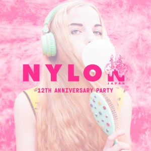 今年も大阪で開催決定! 5/2はNYLON JAPAN 12周年パーティへGO