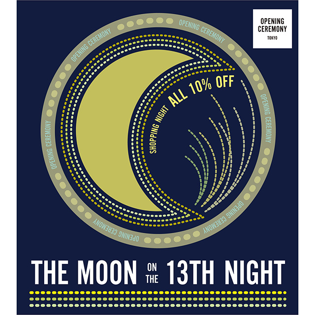 OPENING CEREMONYがナイトショッピングイベント「THE MOON ON THE 13TH NIGHT」を開催