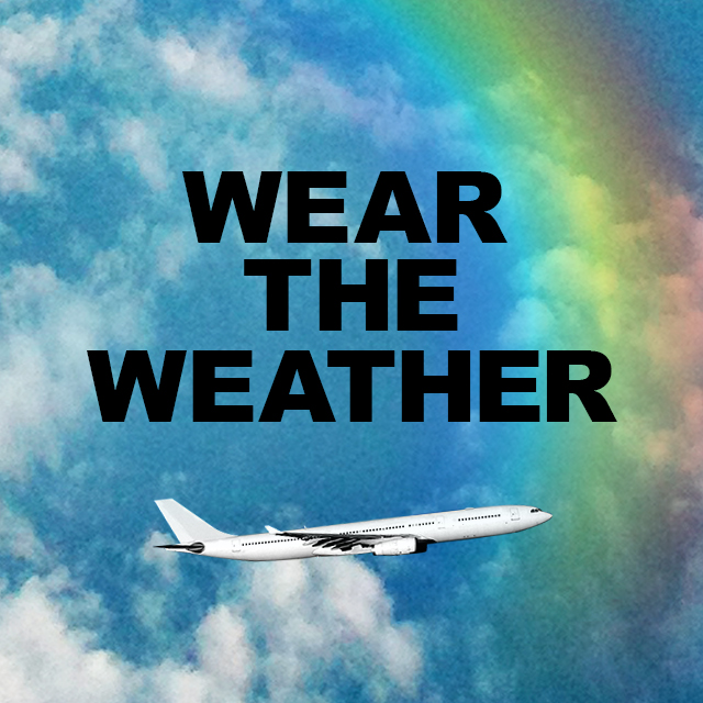 WEAR THE WEATHER