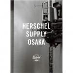 最新アイテムが勢揃い! 関西エリア初の Hershcel Supply OSAKAがグランドオープン