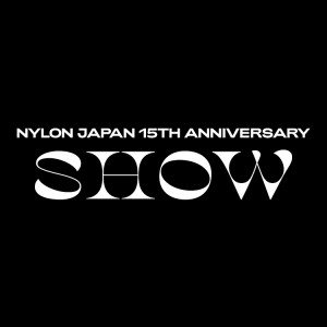 NYLON JAPAN 15TH ANNIVERSARY