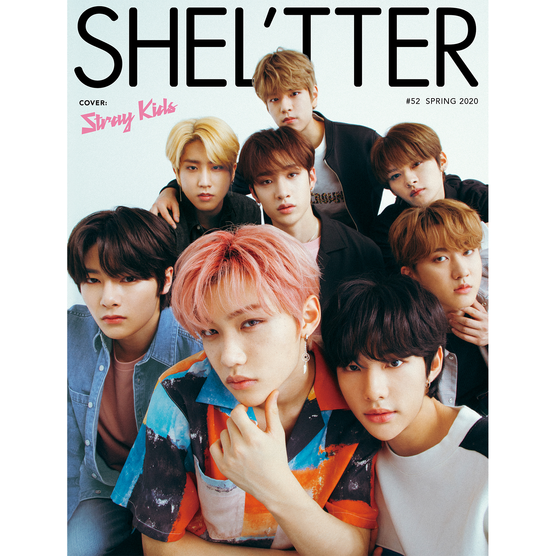 2020年3月28日発売の『SHEL'TTER』#52にて 世界で活躍するボーイズグループ《Stray Kids》を 日本デビュー・最速でバックカバーに大抜擢!