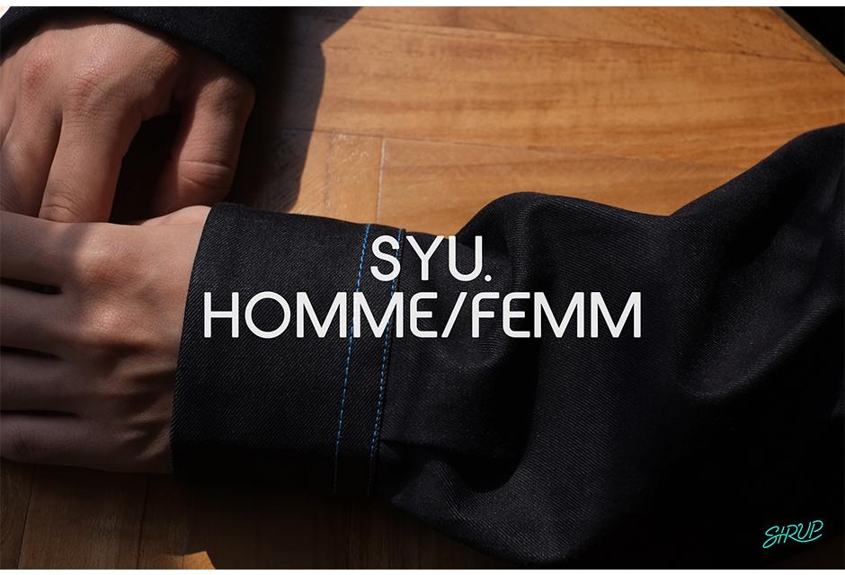 SYU.HOMME/FEMM×SIRUPのコラボレーションアイテムが登場!