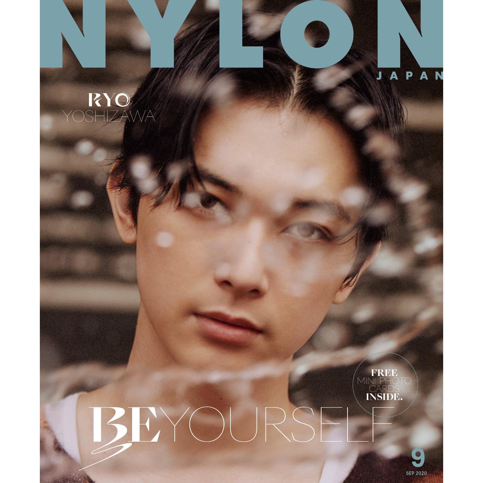 NYLON JAPAN読者待望の《吉沢亮》がW表紙で登場!  スマホやパスケースなどに入れて楽しめる6枚のミニフォトカード特別付録付き!  メンズビューティ特集として今最も旬な男たちのスペシャルヴィジュアル&インタビューを掲載!