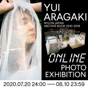 YUI ARAGAKI NYLON JAPAN ARCHIVE BOOK 2010-2019 ONLINE PHOTO EXHIBITION