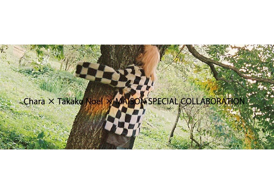 Chara×Takako Noel×MAISON SPECIALのトリプルコラボレーションアイテムが発売